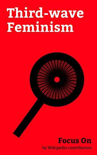 Focus On: Third-wave Feminism: Feminism