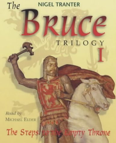 The Bruce Trilogy 1 : Steps to the Empty Throne : Steps to the Empty Throne Pt. 1 por Nigel Tranter