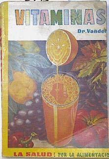 Vitaminas: Salud, Energía Y Vigor Por La Alimentación