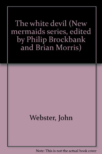 the-white-devil-new-mermaids-series-edited-by-philip-brockbank-and-brian-morris