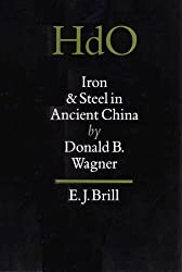 Iron and Steel in Ancient China (Handbook of Oriental Studies)