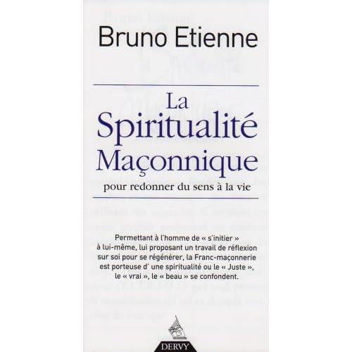 La spiritualité maçonnique : Pour redonner du sens à la vie