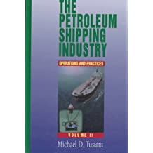 The Petroleum Shipping Industry: Operations and Practices