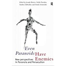Even Paranoids Have Enemies: New Perspectives on Paranoia and Persecution: New Perspectives in Paranoia and Persecution
