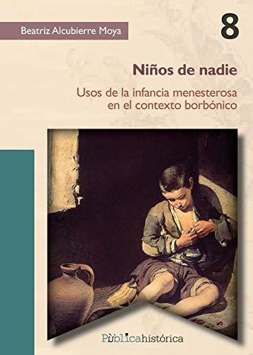 Niños de nadie: Usos de la infancia menesterosa en el contexto ...
