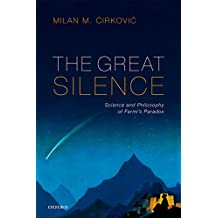 The Great Silence: Science and Philosophy of Fermi's Paradox (English Edition)