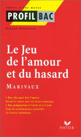 Profil d'une oeuvre : Le jeu de l'amour et du hasard, Marivaux