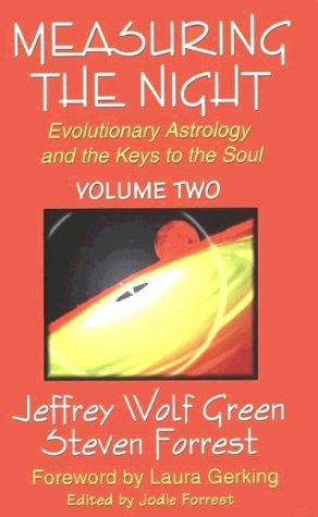 Measuring the Night: v.2: Evolutionary Astrology and the Keys to the Soul: Vol 2