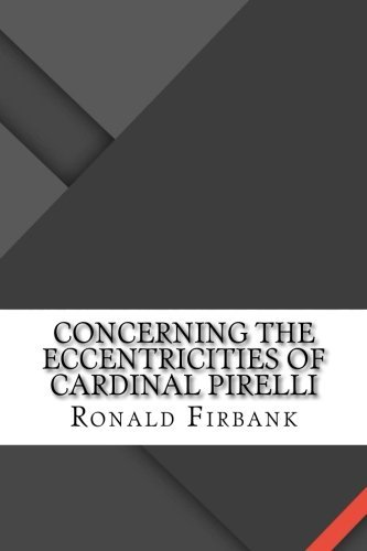 concerning-the-eccentricities-of-cardinal-pirelli