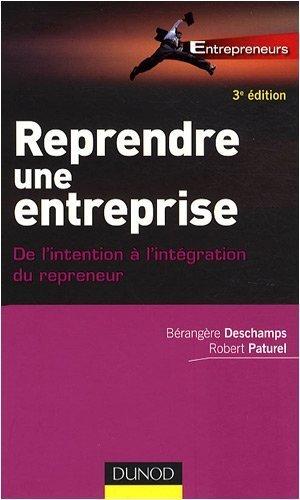 Reprendre une entreprise : De l'intention  l'intgration du repreneur de Brangre Deschamps (11 fvrier 2009) Broch