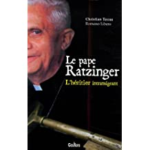 Le pape Ratzinger : L'héritier intransigeant