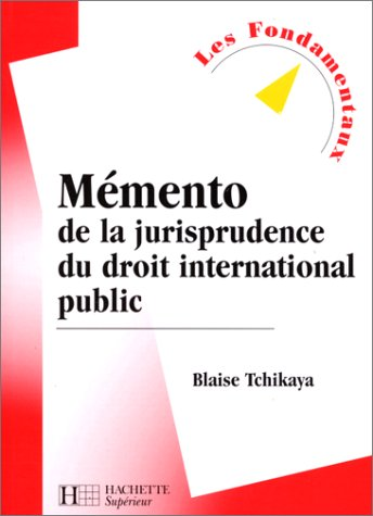 Mémento de la jurisprudence du droit international public