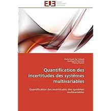 Quantification des incertitudes des systèmes multivariables: Quantification des incertitudes des systèmes multivariables (Omn.Univ.Europ.)
