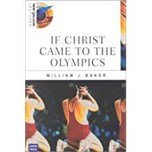 If Christ Came to the Olympics: New College Lectures