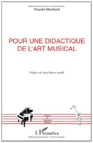 Pour une didactique de l'art musical (Sciences de l'Education musicale) (French Edition)