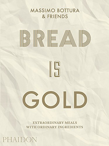 Bread is gold par Massimo Bottura