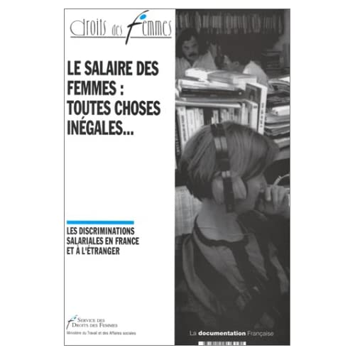 Le salaire des femmes, toutes choses inégales... : Les discriminations salariales en France et à l'étranger