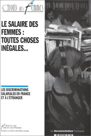 Le salaire des femmes, toutes choses inégales... : Les discriminations salariales en France et à l'étranger par Rachel Silvera