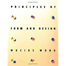 [Principles of Form and Design] [By: Wong, Wucius] [September, 1993]