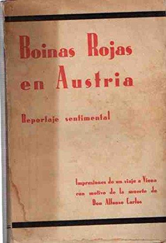 Boinas Rojas en Austria. Reportaje sentimental / Impresiones de un viaje a Viena con motivo de la muerte de Don Alfonso Carlos