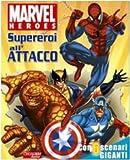Supereroi all'attacco. Marvel Heroes. Ediz. illustrata