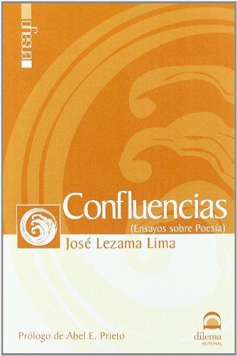 CONFLUENCIAS (ENSAYOS SOBRE POESÍA) por JOSÉ LEZAMA LIMA