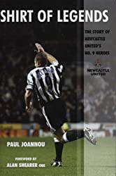 Shirt Of Legends: The Story of Newcastle United's No. 9 Heroes (Mainstream Sport)