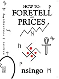 How To Foretell All Prices