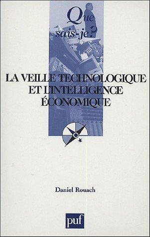 La veille technologique et l'intelligence économique par Daniel Rouach