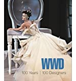 [(WWD: 100 Years, 100 Designers )] [Author: Bridget Foley] [Jan-2011]