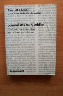 Journalistes au quotidien : Essais de socioanalyse des pratiques journalistiques