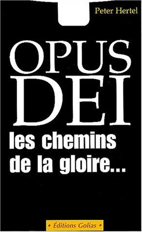 Opus Dei, les chemins de la gloire.