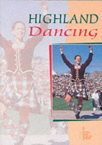 Highland Dancing: Textbook of the Scottish Official Board of Highland Dancing por Scottish Official Board of Highland Dancing