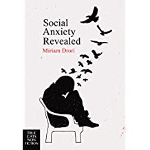 Social Anxiety Revealed (English Edition)