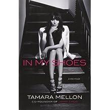 In My Shoes: A Memoir by Tamara Mellon (2013-10-01)