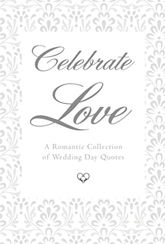 Celebrate Love: A Romantic Collection of Wedding Day Quotes (Little Book. Big Idea.) (English Edition)