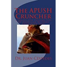 The APUSH Cruncher: A Guide for Passing the AP American History Exam with Ease