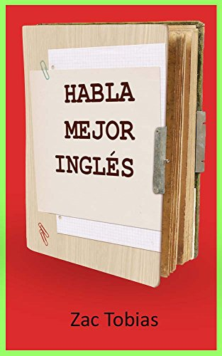 Habla mejor inglés: ejercicios para corregir los errores de los hispanohablantes