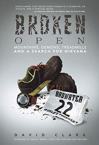 Broken Open: Mountains, Demons, Treadmills and A Search for Nirvana (English Edition)