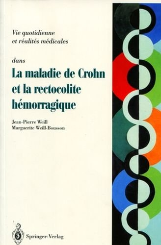 Maladie De Crohn Et Rectocolite Hemorragique: Questions - Reponses - Temoignages