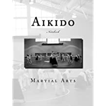Aikido Martial Arts Notebook: Notebookwith 150 lined pages