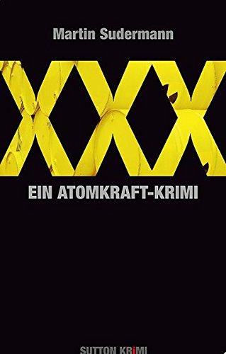 Preisvergleich Produktbild XXX. Ein Atomkraft-Krimi