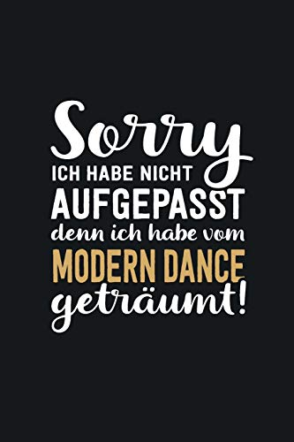 Jazz Tanz Kostüm Modern - Ich habe vom Modern Dance geträumt: tolles Notizbuch liniert mit 100 Seiten