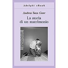 La storia di un matrimonio (Gli Adelphi) (Italian Edition)