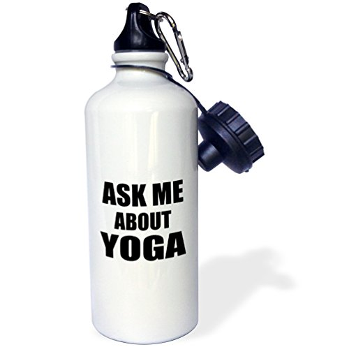 """3dRose wb_161949_1 """"Ask me about Yoga-yoga teacher or practitioner advert-advertising your work advertise promote"""" Sports Water Bottle, 21 oz, White"""
