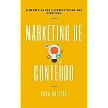 Marketing de Conteúdo: O marketing sob a perspectiva de uma escritora (Digital Pen Livro 1) (Portuguese Edition)