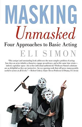 Masking Unmasked: Four Approaches to Basic Acting