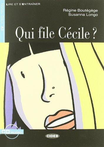 Qui file Cécile? Con CD-ROM (Lire et s'entraîner)