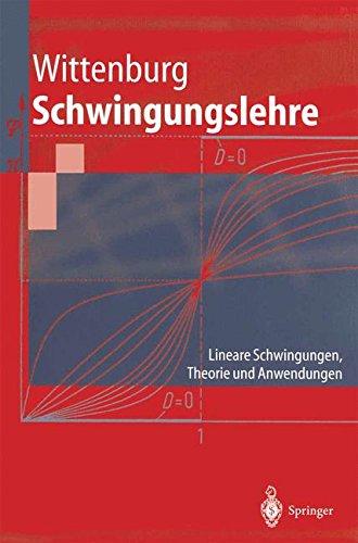 """Schwingungslehre: """"Lineare Schwingungen, Theorie Und Anwendungen"""" (Springer-Lehrbuch)"""