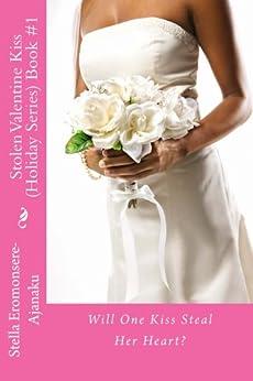 Stolen Valentine Kiss: A Sweet Romance (Holiday Series Book 1) by [Eromonsere-Ajanaku, Stella]